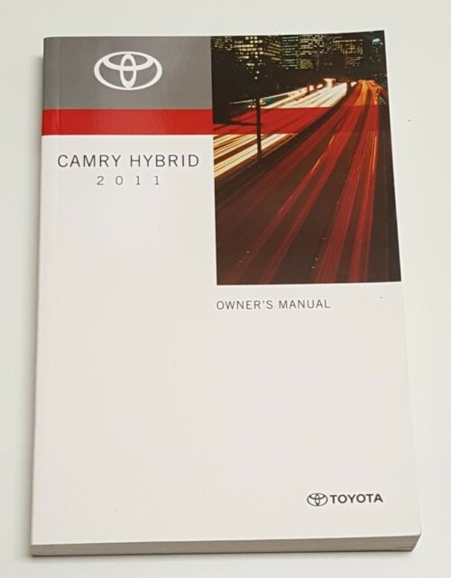 2011 TOYOTA CAMRY HYBRID OWNERS MANUAL USER GUIDE XLE XSE